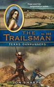 The Trailsman #355: Texas Gunrunners