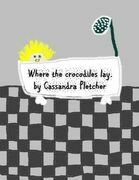 Where the Crocodiles Lay.