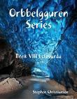 Orbbelgguren Series: Book VIII Eclavarda
