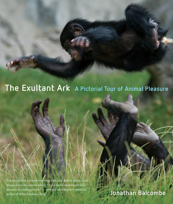 The Exultant Ark: A Pictorial Tour of Animal Pleasure