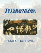 The Golden Age of Greek Heroes