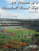 99 Lessons of a Baseball Road Trip