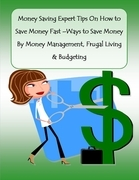 Money Saving Expert Tips On How to Save Money Fast -Ways to Save Money By Money Management, Frugal Living & Budgeting