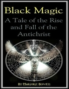 Black Magic: A Tale of the Rise and Fall of the Antichrist