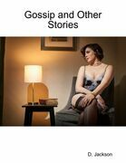Gossip and Other Stories: Four Erotic and Romantic Tales