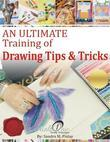 An Ultimate  Training of  Drawings Tips & Tricks