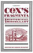 Cox's Fragmenta: An Historical Miscellany