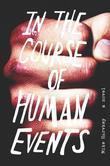 In the Course of Human Events: A Novel