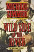 Wild Side of the River: A Western Story