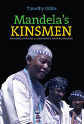 Mandela's Kinsmen: Nationalist Elites and Apartheid's First Bantustan