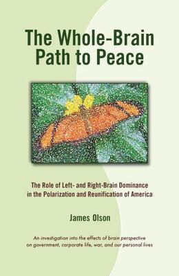 The Whole-Brain Path to Peace: The Role of Left- and Right-Brain Dominance in the Polarization and Reunification of America
