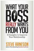 What Your Boss Really Wants from You: 15 Insights to Improve Your Relationship