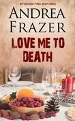 Love Me to Death: Brief Case