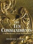 The Ten Commandments: A Short History of an Ancient Text