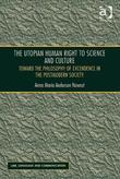 The Utopian Human Right to Science and Culture: Toward the Philosophy of Excendence in the Postmodern Society