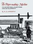 The Paper-making Machine: Its Invention, Evolution, and Development
