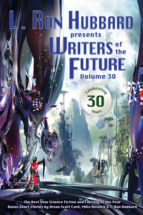 Writers of the Future Volume 30: The Best New Science Fiction and Fantasy of the Year