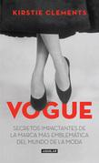 Vogue. Secretos impactantes de la marca más emblemática del mundo de la moda