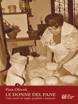 Le Donne Del Pana. Cuti: storie di rughe, profumi e memorie