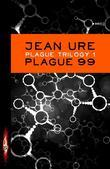 Plague Trilogy: Plague 99