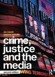 Crime, Justice and the Media - Second Edition