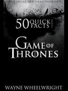 50 Quick Facts about Game of Thrones
