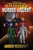 Murder inQuest - Introducing The Galactic Knights