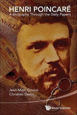 Henri Poincaré: A Biography Through the Daily Papers