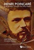 HENRI POINCARE: A BIOGRAPHY THROUGH THE DAILY PAPERS: A Biography Through the Daily Papers