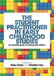 The Student Practitioner in Early Childhood Studies: An essential guide to working with children