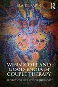 Winnicott and Good Enough Couples Therapy: Reflections of a couple therapist
