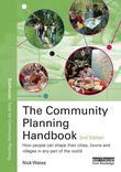 The Community Planning Handbook: How people can shape their cities, towns & villages in any part of the world