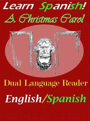 Learn Spanish! A Christmas Carol: Dual Language Reader (English/Spanish)