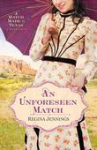 Unforeseen Match, An: A Match Made in Texas Novella 2