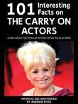 101 Interesting Facts on the Carry on Actors: Learn about the Popular Actors from the Film Series