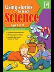 Using Stories to Teach Science Ages 9 to 11
