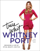 True Whit: Designing a Life of Style, Beauty, and Fun