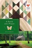 A Stitch and a Prayer: Quilts of Love Series