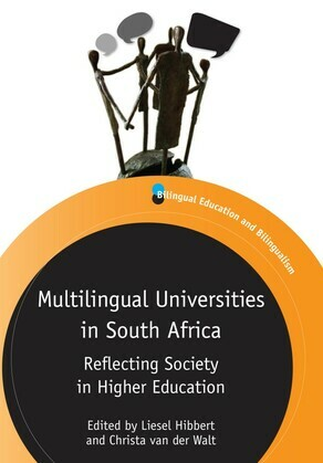 Multilingual Universities in South Africa: Reflecting Society in Higher Education