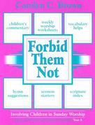 Forbid Them Not Year A: Involving Children in Sunday Worship