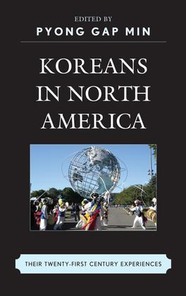 Koreans in North America: Their Experiences in the Twenty-First Century