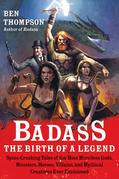 Badass: The Birth of a Legend