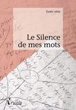Le Silence de mes mots