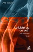 Le Matériau de Seth, Tome 1