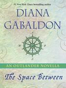The Space Between: An Outlander Novella: An Outlander Novella
