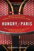 Hungry for Paris: The Ultimate Guide to the City's 102 Best Restaurants