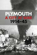 Plymouth: A City at War 1914-45