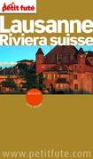 Lausanne - Riviera Suisse 2014-2015 Petit Futé (avec cartes, photos + avis des lecteurs)