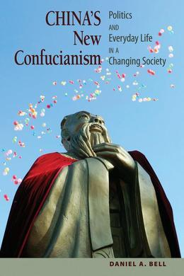 China's New Confucianism: Politics and Everyday Life in a Changing Society