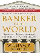 Banker to the World: Leadership Lessons From the Front Lines of Global Finance: Leadership Lessons From the Front Lines of Global Finance